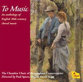 To Music - An Anthology of English 20th Century Choral Music / Spicer, Birmingham Conservatoire Chamber Choir, et al