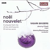No&euml;l nouvelet - Mendelssohn, Rutter, Leighton, Lauridsen, Hakim, etc / Backhouse, Filsell, Vasari Singers