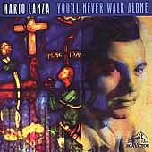 Mario Lanza (Actor/Singer): You'll Never Walk Alone
