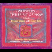 Deepak Chopra M.D.: Whispers: The Spirit of Now [Box]