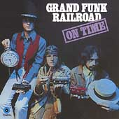 Grand Funk Railroad: On Time [Bonus Tracks] [Remaster]