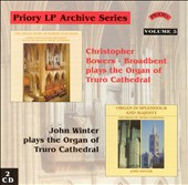 Priory LP Archive Series, Vol. 5: Christopher Bowers-Broadbent & John Winter at Truro Cathedral
