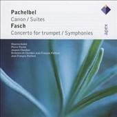 Pachelbell: Canon; Suites; Fasch: Concerto for Trumpet; Symphonies