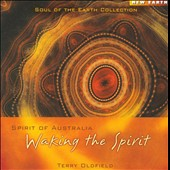 Terry Oldfield: Spirit of Australia: Waking the Spirit