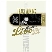 Trace Adkins: Live from Austin TX