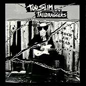 Too Slim & the Taildraggers: Rock 'em Dead