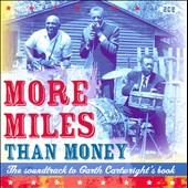 Various Artists: The Soundtrack To Garth Cartwright's Book: More Miles Than Money