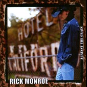 Rick Monroe: Against the Grain