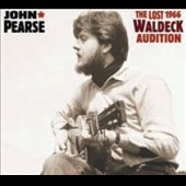 John Pearse: The  Lost 1966 Waldeck Audition [Digipak]