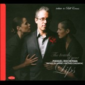 Manuel Rocheman/Matthieu Chazarenc/Mathias Allamane: Touch Of Your Lips (Tribute To Bill Evans) [Digipak] *