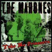The Mahones: Take No Prisoners [PA]