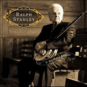 Ralph Stanley: A Mother's Prayer [Digipak] *
