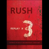 Rush: Replay X 3