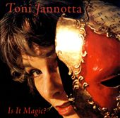 Toni Jannotta: Is It Magic?