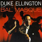 Duke Ellington: Duke Ellington at the Bal Masque