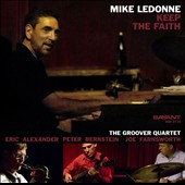 Mike LeDonne & the Groover Quartet/Mike LeDonne: Keep the Faith *
