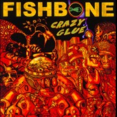 Fishbone: Crazy Glue *