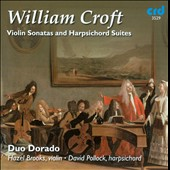 William Croft: Violin Sonatas and Harpsichord Suites / Hazel Brooks, David Pollock