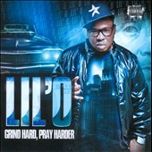 Lil'O: Grind Hard, Pray Harder [PA]