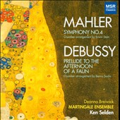Mahler: Symphony No. 4; Debussy: Afternoon of a Faun / chamber arrangements, Deanna Breiwick, soprano
