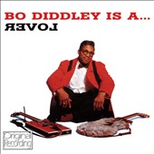Bo Diddley: Bo Diddley is a... Lover