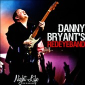 Danny Bryant's Red Eye Band/Danny Bryant: Night Life: Live in Holland