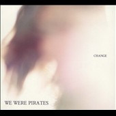 We Were Pirates: Change [Digipak] *