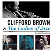 Clifford Brown (Jazz): And the Ladies of Jazz: Complete Recordings