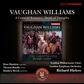 Vaughan Williams: A Cotswold Romance; Death of Tintagiles / Rosa Mannion, soprano; Thomas Randle, tenor; Matthew Brook, baritone