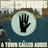 Dub Colossus: A Town Called Addis