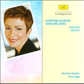 Christine Schafer Sings Melodies - Chausson, Debussy / Christine Schafer, Irwin Gage, piano