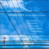 String Lines: Works by Stanhope, Westlake, Edwards, Hindson, and Crivici / Elektra String Quartet