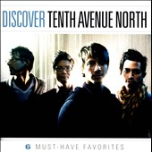 Tenth Avenue North: Discover Tenth Avenue North [EP]