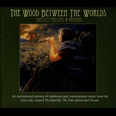 Shelley Phillips: The Wood Between the Worlds [Digipak]