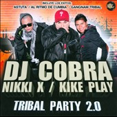 Kike Play/Nikki X/DJ Cobra: Tribal Party 2.0
