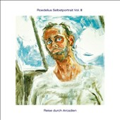 Hans-Joachim Roedelius (Keyboards/Producer): Selbstportrait, Vol. 3: Reise Durch Arcadien [Digipak]