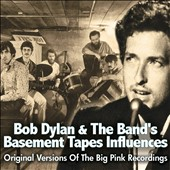 Various Artists: Bob Dylan & the Band's Basement Tapes Influences: Original Versions of the Big Pink Recordings