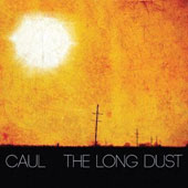 Caul: The Long Dust [Digipak]