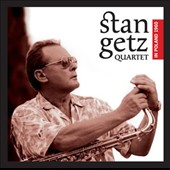 Stan Getz (Sax)/Stan Getz Quartet (Sax): In Poland 1960 [Bonus Tracks]