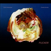 Scott Amendola/Charlie Hunter (Guitar): Pucker [Digipak]