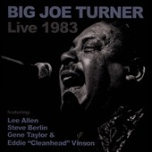 Big Joe Turner: Live at the Music Machine 1983 *