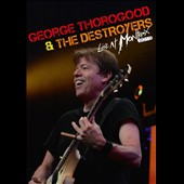George Thorogood & the Destroyers: Live at Montreux 2013 [DVD]