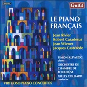 Le Piano Francais - works for piano & string orchestra by Rivier, Casadesus, Wiener, Casterede / Timon Altwegg, piano