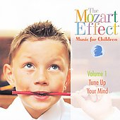 The Mozart Effect: Music for Children Vol. 1, Tune Up Your Mind
