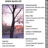Bazelon: Cross-Currents, Fairy Tale, etc / Farberman, et al