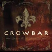 Crowbar (Metal): Life's Blood for the Downtrodden