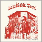 Handsome Jack: Do What Comes Naturally [Digipak]