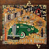 Steve Earle/Steve Earle & the Dukes: Terraplane [Deluxe Edition] [Digipak]