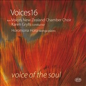 Voice of the Soul: Choral work of Hildegard von Bingen, Benjamin Britten, David Childs, Helen Fisher et al. / Voices16; Karen Grylls