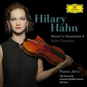 Mozart: Violin Concerto No. 5; Vieuxtemps: Violin Concerto No. 4 / Hilary Hahn, violin; Paavo Jarvi, Deutsche CO Bremen